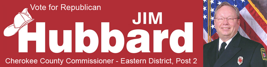 Elect Jim Hubbard Cherokee County Commissioner District 2